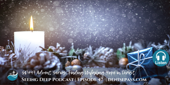 SD#47 Advent Series_ Finding Unfailing Hope in Christ